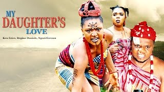 My Daughter's Love Season 1 - Nollywood Movie
