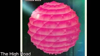 Broken Bells ~ The High Road (HQ) Lyrics