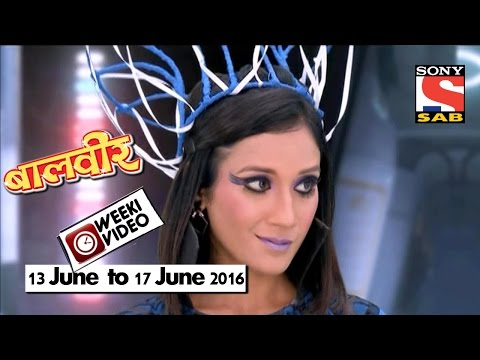 WeekiVideos | Baalveer | 13 June to 17 June 2016