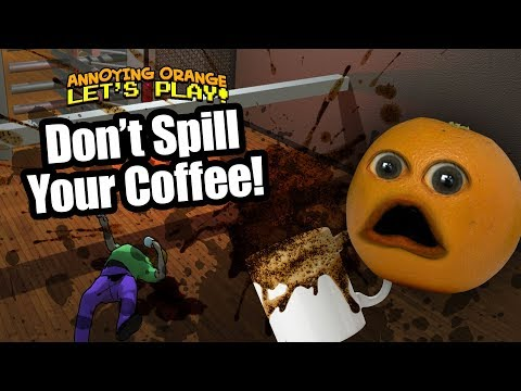 Don't Spill the Coffee! [Annoying Orange Plays]