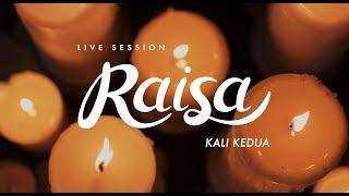 Video Raisa - Kali Kedua (Live Session) MP3, 3GP, MP4, WEBM, AVI, FLV Juli 2018