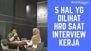 Download Video 5 HAL YANG DILIHAT HRD SAAT INTERVIEW ! (2019) - HRVlogger MP3 3GP MP4