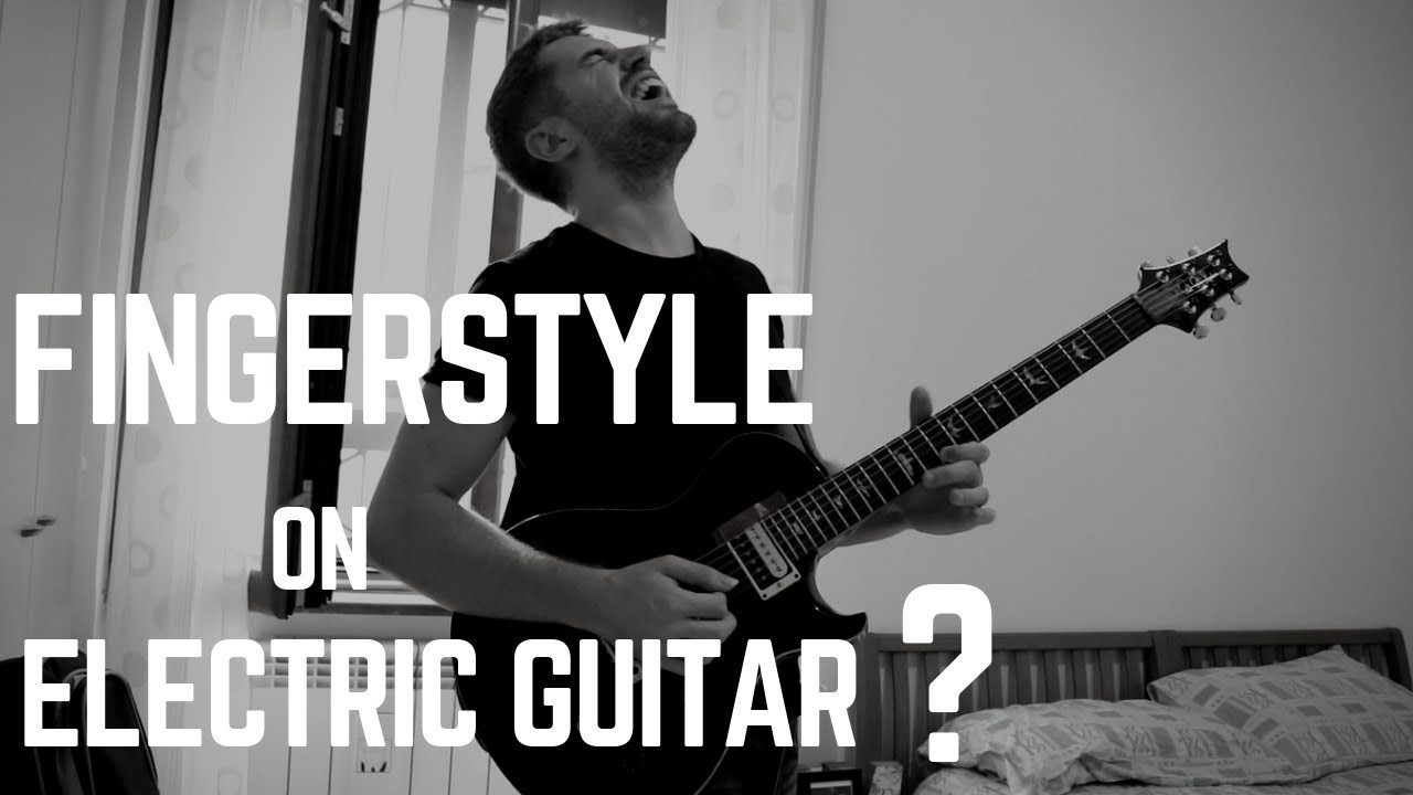 FINGERPICKING Stuff … Played on ELECTRIC GUITAR [sounds awesome]