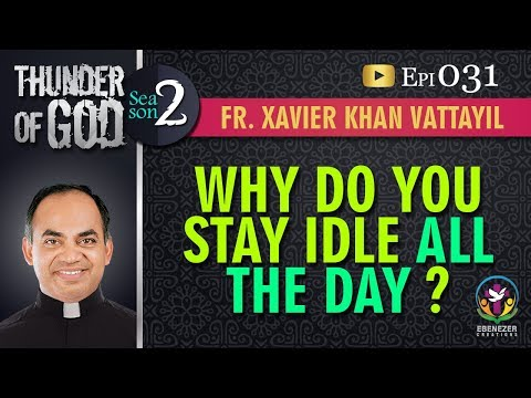 Thunder of God | Fr. Xavier Khan Vattayil | Season 2 | Episode 31