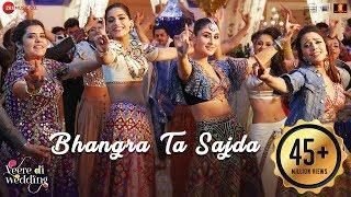 Video Bhangra Ta Sajda | Veere Di Wedding | Kareena, Sonam, Swara, Shikha| Neha Kakar,Romy,Shashwat,Gaurav MP3, 3GP, MP4, WEBM, AVI, FLV Juni 2018