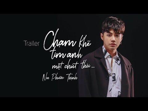 Noo Phước Thịnh | Chạm Khẽ Tim Anh Một Chút Thôi | Trailer - Thời lượng: 27 giây.