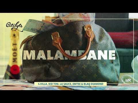 Dj Citi Lyts -  Malambane Ft S.Villa, Kid Tini, LaSauce, Emtee &  Blaq Diamond