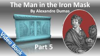 Download Lagu Part 05 - The Man in the Iron Mask Audiobook by Alexandre Dumas (Chs 23-29) Mp3