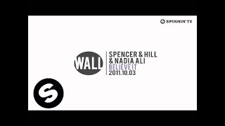 Spencer & Hill & Nadia Ali - Believe It (Club Mix) [Exclusive Preview]