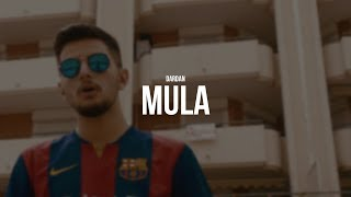 DARDAN - MULA (prod. LIA) (Official Video)