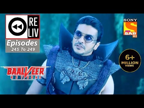 Weekly ReLIV - Baalveer Returns - 30th November 2020 To 4th December 2020 - Episodes 245 To 249