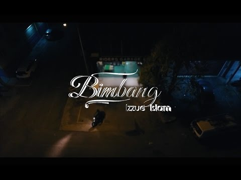 [ OFFICIAL VIDEO LYRIC ] IZZUE ISLAM : BIMBANG