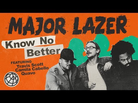 MP3 DOWNLOAD: Major Lazer Ft Travis Scott,Camila Cabello & Quavo – Know No Better