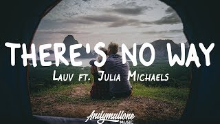 Lauv - There's No Way (Lyrics) feat. Julia Michaels