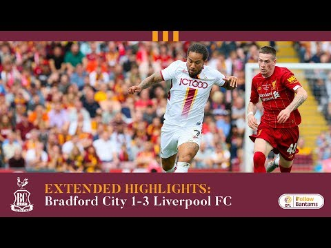 EXTENDED HIGHLIGHTS: Bradford City 1-3 Liverpool FC