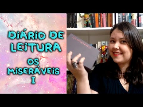 Os miseráveis, de Victor Hugo - Diário de leitura I + Apresentação projeto