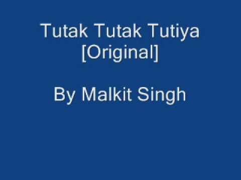 Tutak Tutak Tutiya [Original] - Malkit Singh [HQ]
