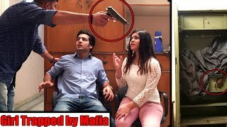 Girl Trapped By MAFIA 2 | Pranks in India 2018 | Unglibaaz