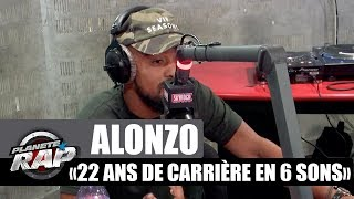 Alonzo - 22 ans de carrière en 6 sons #PlanèteRap