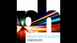 Thumbnail for Disco Fries & Loopers — Exposure