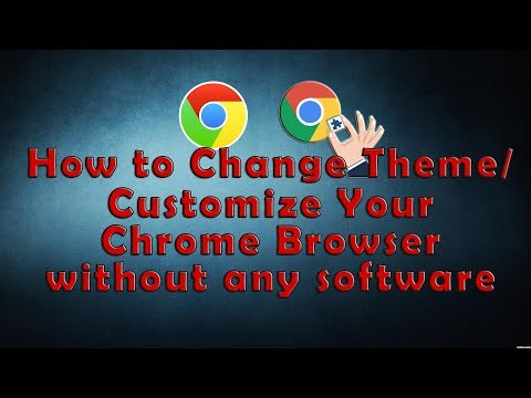 How to Create Theme/Customize Your Chrome Browser without Any Software
