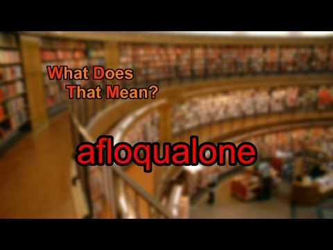 What does afloqualone mean?