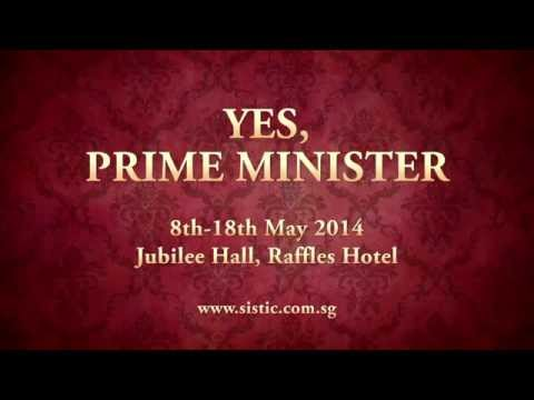 """""""Yes, Prime Minister"""" Singapore 8-18 May 2014"""