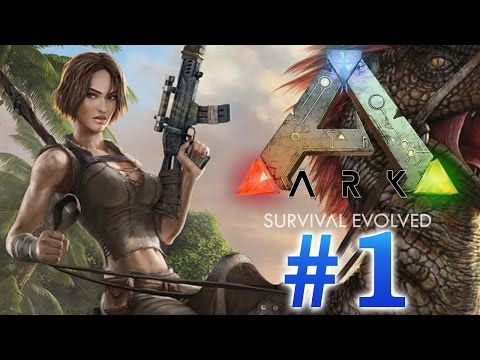 ARK: Survival Evolved - #1 - начало