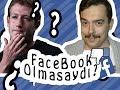 Facebook Olmasaydı?  /// Bizim Mahalle