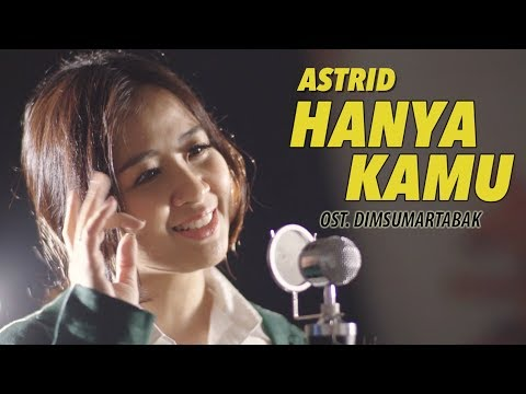 Video AstriD | Hanya Kamu (Cover) OST. Dimsumartabak download in MP3, 3GP, MP4, WEBM, AVI, FLV January 2017