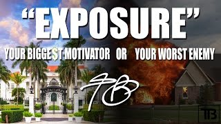"""Exposure"" Your Biggest Motivator or Your Worst Enemy"