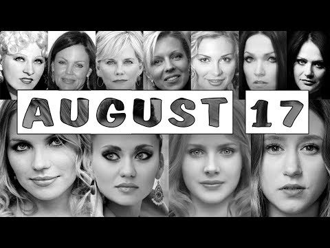 August 17 ♌ Famous BirthDays
