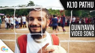 Duniyavin Mythanathu - KL10 Pathu Video Song
