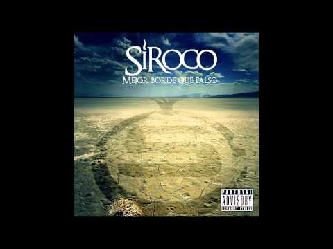 Siroco - Mejor borde que falso (2009) [Full album]