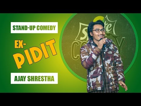 Ex Pidit | Stand-up Comedy By Ajay Shrestha