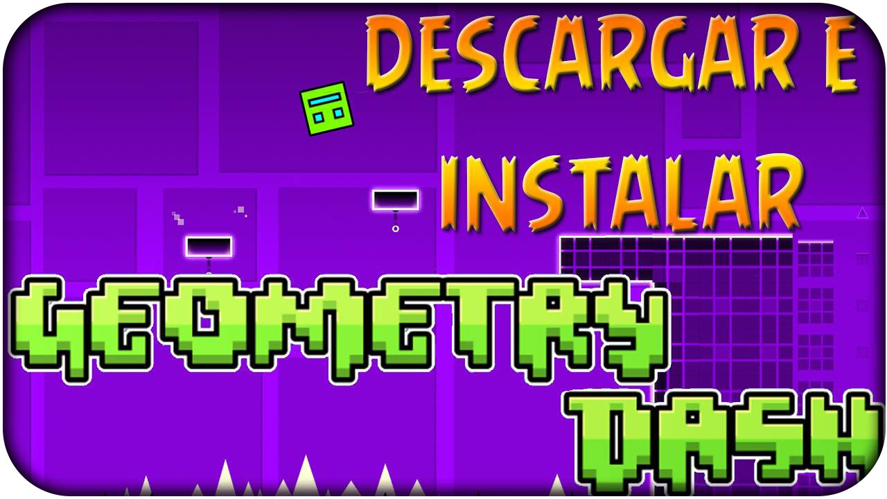¡Descargar e Instalar GEOMETRY DASH para PC! | Windows 7 y 8.1 | Sin Emuladores | Versión 1.91, 2.0