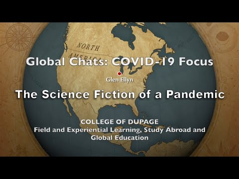 College of DuPage: Global Chats: COVID-19 Focus - The Science Fiction of a Pandemic