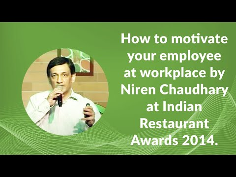 Video How to motivate your employee at workplace by Niren Chaudhary at Indian Restaurant Awards 2014. download in MP3, 3GP, MP4, WEBM, AVI, FLV January 2017