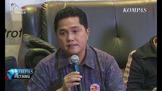 Video Erick Thohir: Kalau Beda Belasan Juta, Gimana Curangnya MP3, 3GP, MP4, WEBM, AVI, FLV Mei 2019