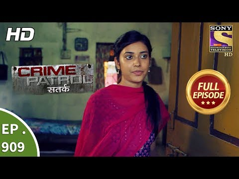 Crime Patrol Satark - Ep 909 - Full Episode - 8th April, 2018