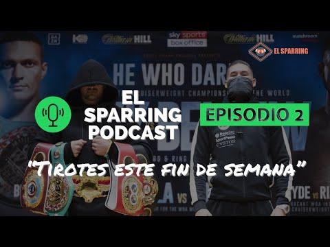 El Sparring Podcast Ep 2: Floyd Mayweather no pelea. Usyk vs Tony Bellew