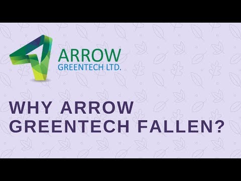 WHY ARROW GREENTECH HAS FALLEN SO MUCH? WHEN WILL THE FALL STOP?