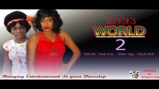 Diva's World Nigerian Movie (Pt. 2) - Chika Ike, ChaCha Eke, Artus Frank