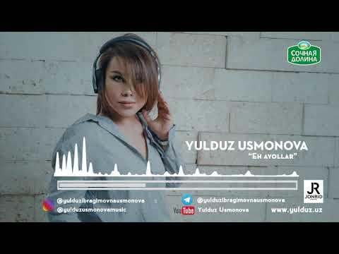 Yulduz Usmonova-Eh ayollar(2019)