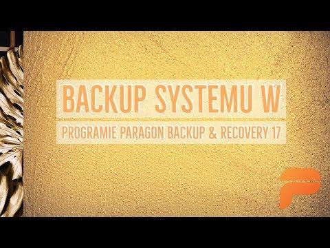 Backup systemu w programie Paragon Backup & Recovery 17