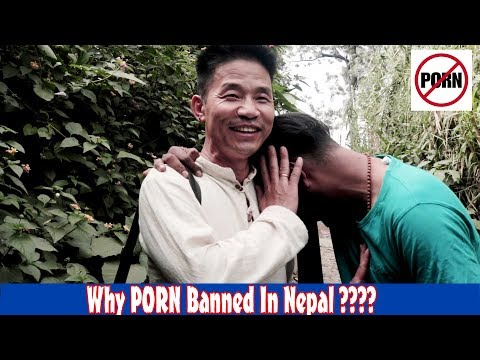 (Why P**N Banned In Nepal ??? || Genuine answer - Duration: 15 minutes.)