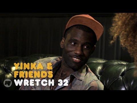 YINKA & FRIENDS: WRETCH 32