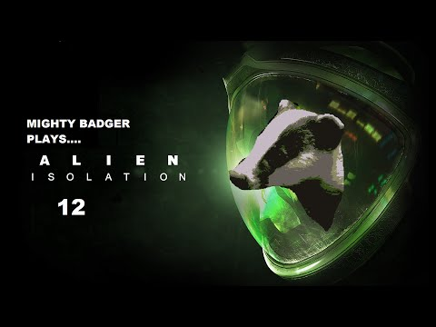Mighty Badger Plays Alien Isolation Part 12 FINALLY FOUND THE ALIEN SHIP!