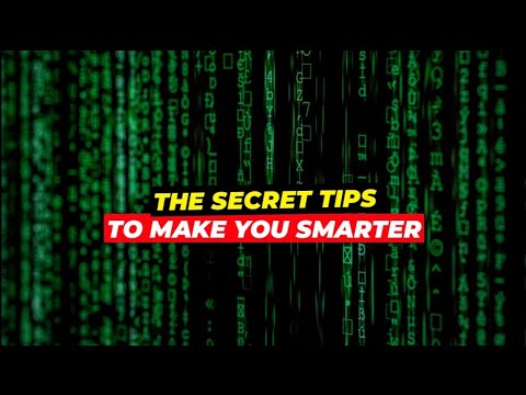 Secret Tips To Make You Smarter - Boost your Intelligence and Brain Power