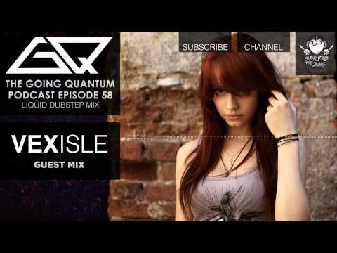 Liquid Dubstep Mix & Vexisle Guest Mix